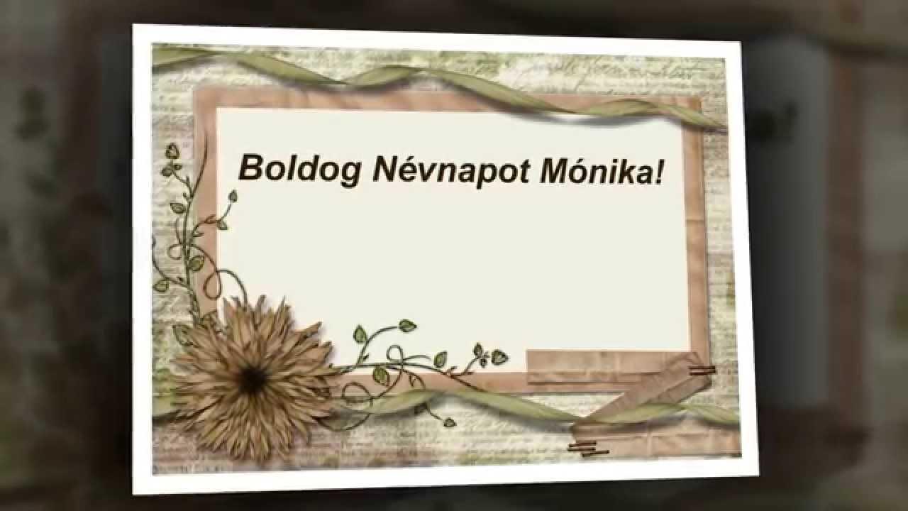 mónika névnap köszöntő Boldog Névnapot Mónika!   YouTube mónika névnap köszöntő
