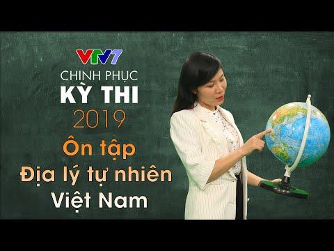 Ôn tập Địa lý tự nhiên Việt Nam | Chinh phục kỳ thi 2019 | Môn Địa lý