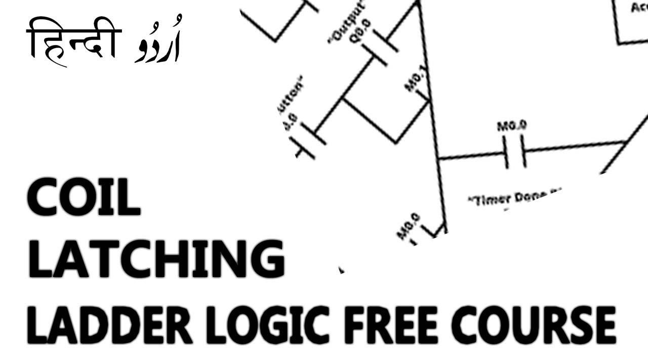 L4- Coil Latching in Ladder Logic- Learn Ladder Logic