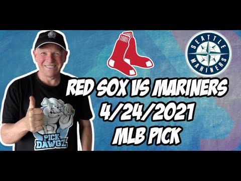 Boston Red Sox vs Seattle Mariners 4/24/21 MLB Pick and Prediction MLB Tips Betting Pick