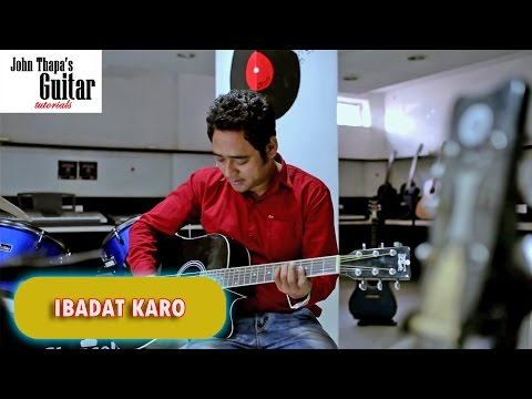 Ibadat Karo | John Thapa Guitar Tutorial | Christian Devotional Song
