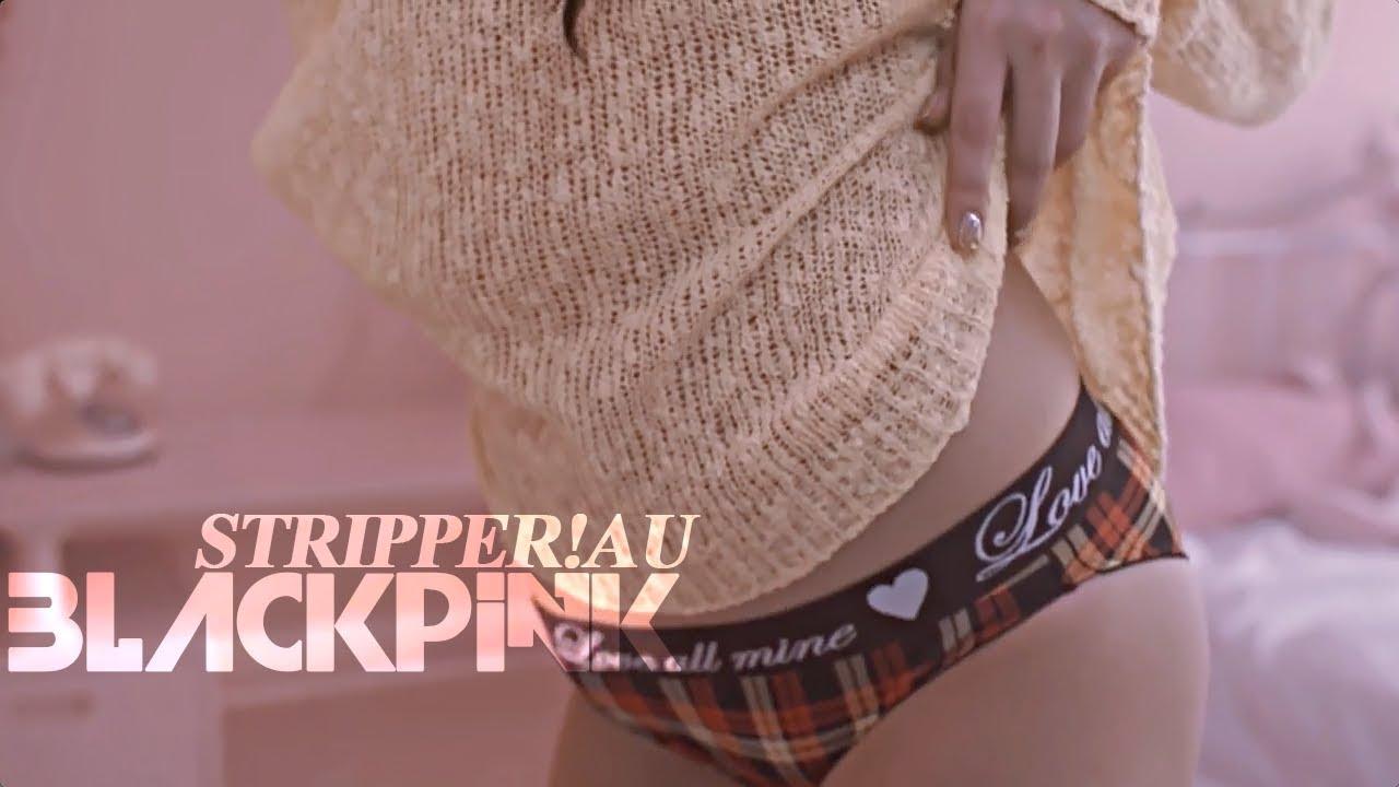 blackpink • get us while we're hot [stripper!au]