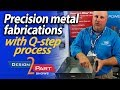 Precision Metal Fabrications with Q-step see it here - Versatility Tool Works & Mfg.