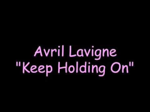 Avril Lavigne- Keep Holding On (lyrics)