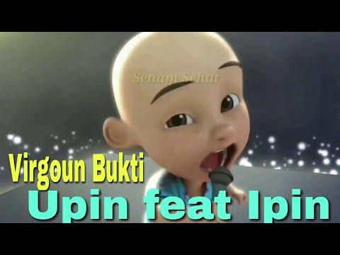 Virgoun Bukti Versi Upin Ipin Parody (Musik, Lirik, Video) Full Hd || Lucu N Gokil Abis Gayanya