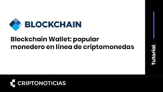 Tutorial Blockchain Wallet: popular monedero en línea de criptomonedas