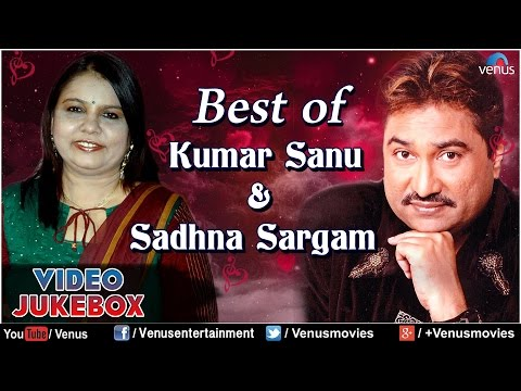 Best Of Kumar Sanu & Sadhna Sargam : Romantic Hits || Video Jukebox