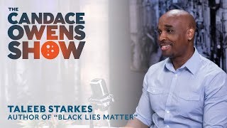 The Candace Owens Show: Taleeb Starkes