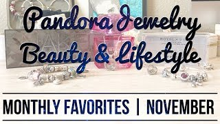 Monthly Favorites | PANDORA Jewelry, Beauty & Lifestyle | November 2018
