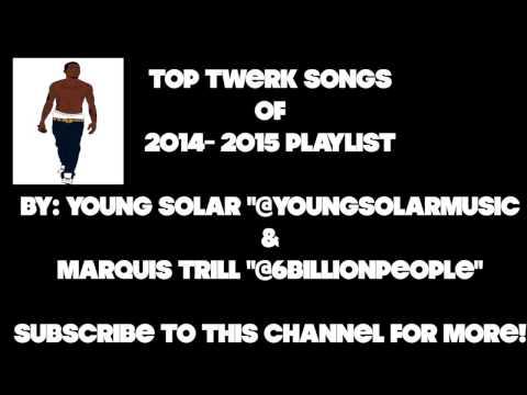 TWERK SONGS PLAYLIST 2014  2015