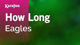 Karaoke How Long - The Eagles *