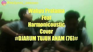 Parody Djarum 76 (Banjar Version) Cover Wahyu Pratama Feat Harmonicoustic