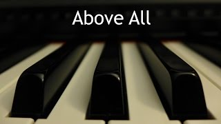 Above All - piano instrumental cover