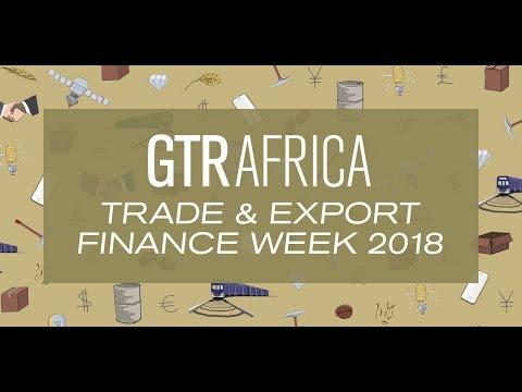 GTR Africa Trade  Export Finance Week 2018