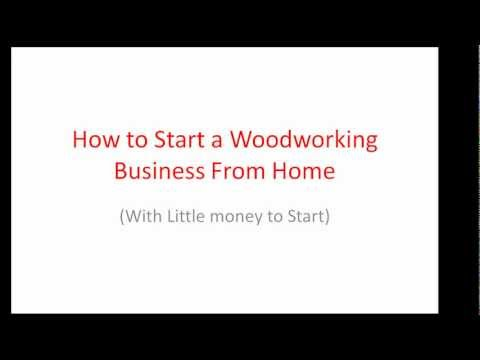 Fastest  Way to Starting a  WoodWorking Business From Home
