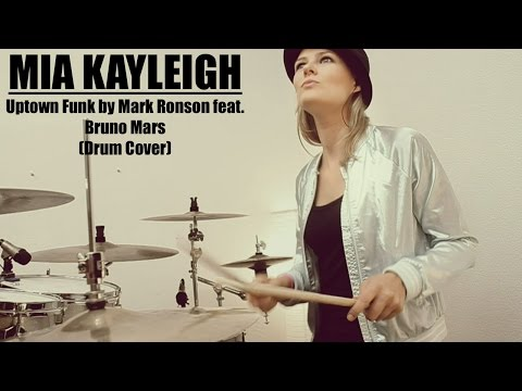 "Mia Kayleigh - ""Uptown Funk""  by Mark Ronson feat. Bruno Mars (Drum Cover)"