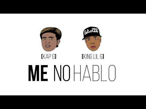 Kap G - Me No Hablo Ft. King Lil G Prod. By Go Grizzly