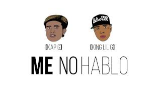Repeat youtube video Kap G - Me No Hablo Ft. King Lil G Prod. By Go Grizzly