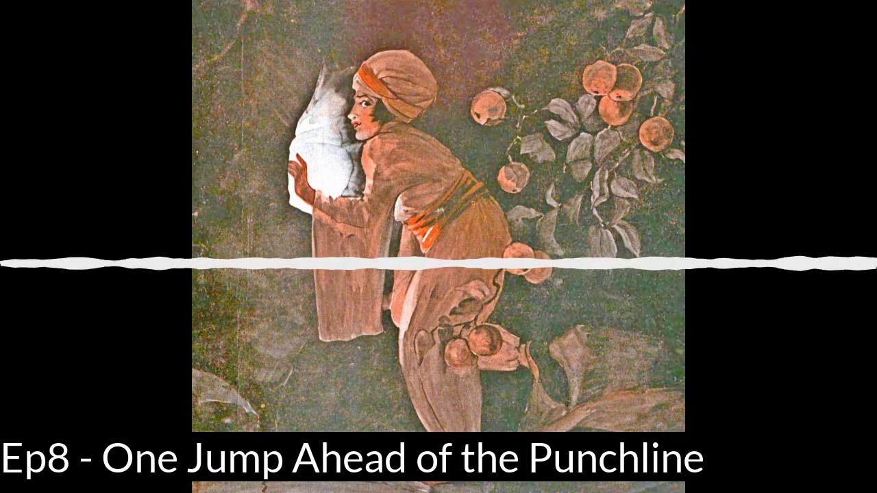 Ep 8 - One Jump Ahead of the Punchline