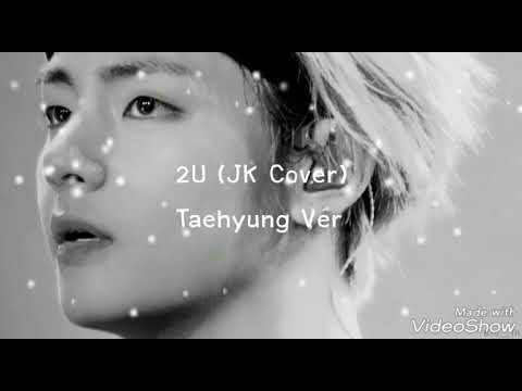 2U (JK COVER) - Taehyung Version