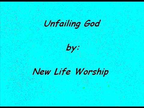 Unfailing God - New Life Worship