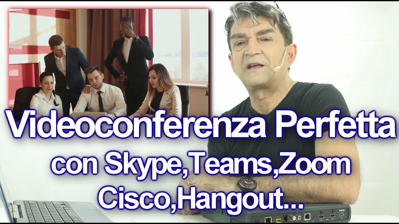 Videoconferenza con Teams, Meet Google,Zoom Meeting, Hangout, Cisco Webex, Skype etc.Miglior sistema