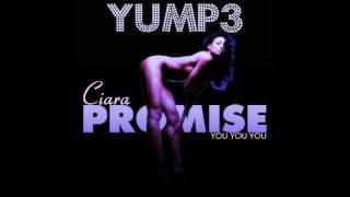 Promise (You You You)   Ciara (Remix)