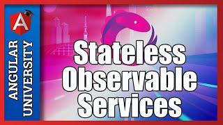 💥 Reactive Angular - Stateless Observable-based Services