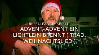 Advent, Advent ein Lichtlein brennt ( Trad. Advents-/Weihnachtslied ) hier gesp. von J. Fastje !