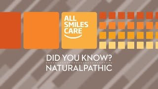 Did you know?   All Smiles Care offers Naturopathic options for dental treatment.
