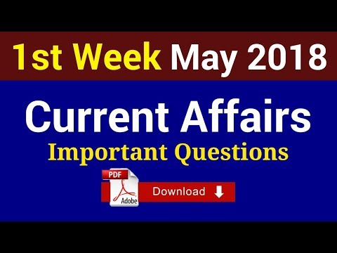 May First Week Current Affairs Questions | May 2018 Questions | Most Important Current Affairs