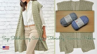 Easy Long Cardigan Crochet Tutorial English Edition [Fácil crochet cardigan largo] Sage Stitch Gilet