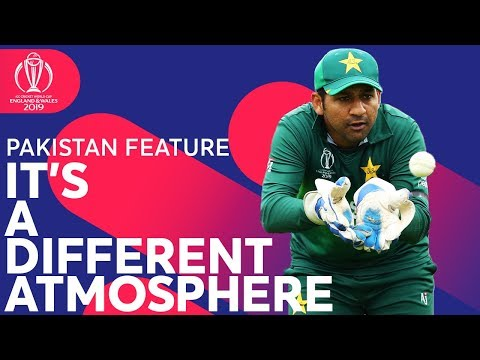 It\'s a Different Atmosphere   Pakistan Feature   ICC Cricket World Cup 2019