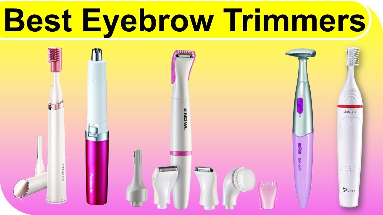 Top 10 Best Eyebrow Trimmers You Can Try 2018 Youtube