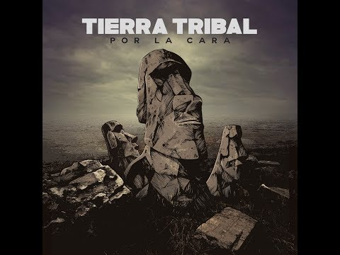 Tierra Tribal - Por La Cara (2018) Full Album