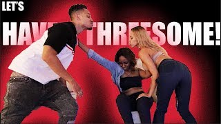 """LET'S HAVE A THREESOME!!"" PRANK"