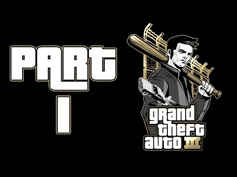"Grand Theft Auto 3 - Let's Play - Part 1 - ""Welcome To Liberty City"""