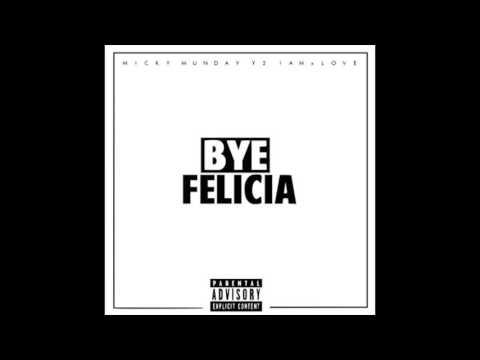 Micky Munday ft. Y2 & IAMxLOVE - Bye Felicia (Prod. Knotch) RnBass
