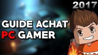 COMMENT BIEN CHOISIR SON PC GAMER ?! (2018)