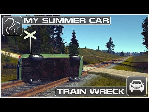 My Summer Car - Train Wreck