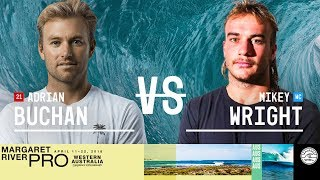 Adrian Buchan vs. Mikey Wright - Round Two, Heat 3 - Margaret River Pro 2018