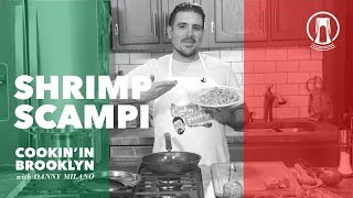 Shrimp Scampi | Cookin' in Brooklyn with Danny Milano