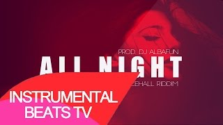 "*SOLD* Dancehall Riddim 2015 Instrumental Beat ""All Night"" (Prod. Oge Beats)"