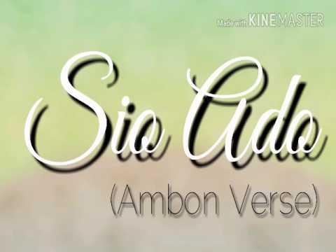 Sio Ado ( Ambon verse)