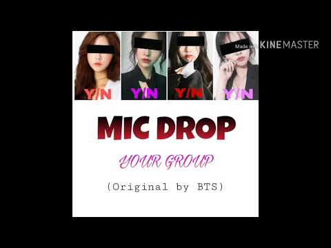 Your Girl Group-Mic Drop (Steve Aoki Remix) Full Length Edition (Original By BTS) *Edit Ver*