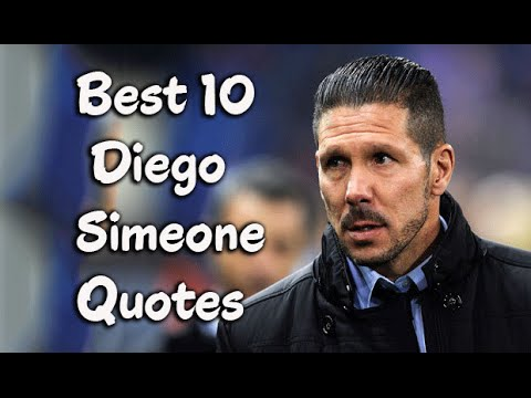 Best 10 Quotes from Diego Simeone - The  Argentine football manager & former player