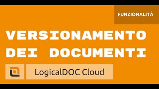 Versionamento Documenti - LogicalDOC Cloud