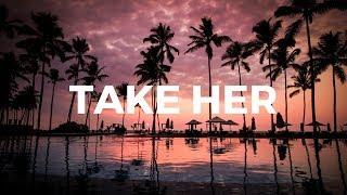 Take Her Lyrics - Common Kings