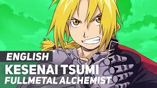 "Fullmetal Alchemist - ""Kesenai Tsumi"" ED1 | ENGLISH Ver | AmaLee"