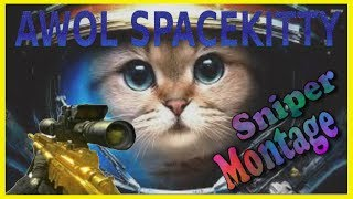 AWOL SPACEKITTY - Sniping Montage